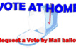Avoid the Polls, Request a Ballot By Mail Today